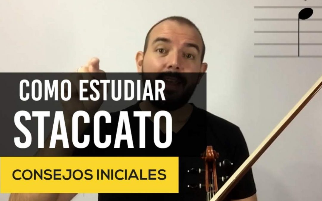 Como estudiar Staccato en el violin (Ejercicios Prácticos)